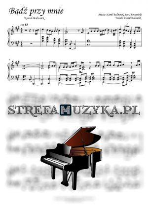 Bądź przy mnie - Kamil Bednarek - nuty na pianino