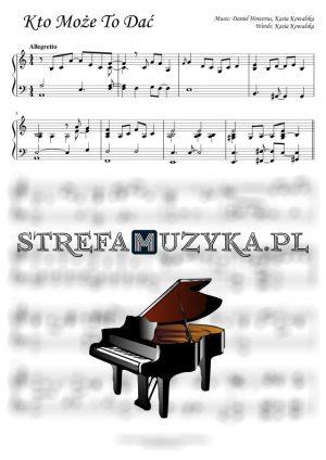 Kto może to dać - Kasia Kowalska - nuty na pianino
